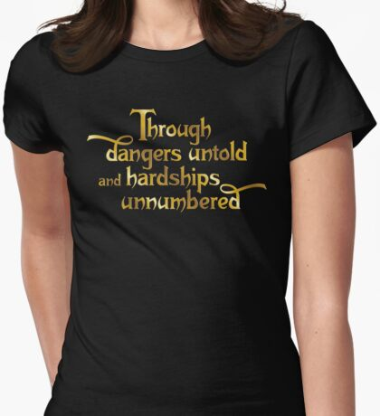 Through dangers untold and hardships unnumbered Womens Fitted T-Shirt