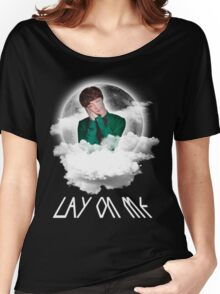 LAY ON ME Women's Relaxed Fit T-Shirt