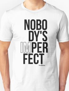 Nobody's imperfect (vertical) T-Shirt