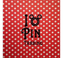 I Love Pin Trading Photographic Print