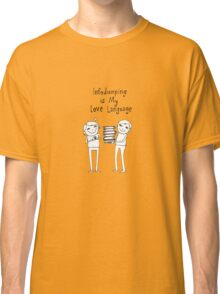 Infodumping is My Love Language Classic T-Shirt