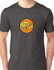 PraiseTheSun Unisex T-Shirt