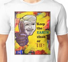 Earth day clean or Die Unisex T-Shirt