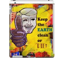 Earth day clean or Die iPad Case/Skin