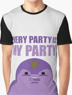EVERY PARTY IS MY PARTY! Graphic T-Shirt