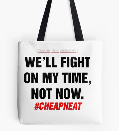 We'll Fight on My Time, Not Now - Cheap Heat Tote Bag