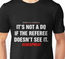 It's Not a DQ If the Referee Doesn't See It - Cheap Heat Unisex T-Shirt