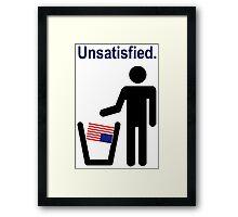 Unsatisfied. Framed Print