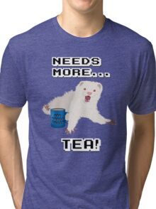 Ferret Needs More Tea! Tri-blend T-Shirt