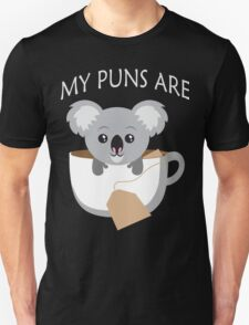 Koala My Puns Are Unisex T-Shirt