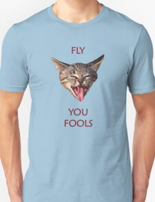 Fly you Fools Unisex T-Shirt