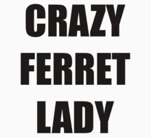 CRAZY FERRET LADY! One Piece - Short Sleeve
