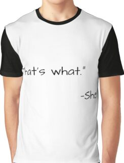 That's What She Said  Graphic T-Shirt