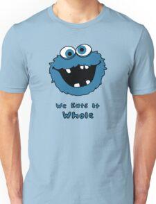 We Eats It Whole Unisex T-Shirt