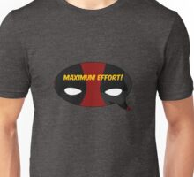 Maximum Effort! Unisex T-Shirt