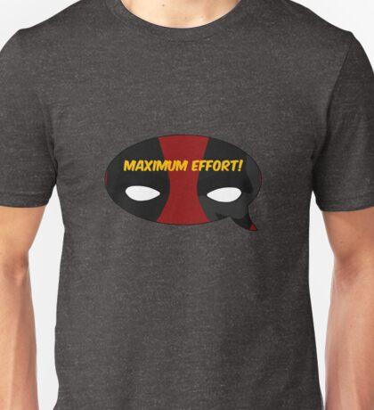 Maximum Effort! Unisex T-Shirt