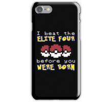 I beat the Elite Four iPhone Case/Skin