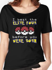 I beat the Elite Four Women's Relaxed Fit T-Shirt