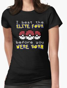 I beat the Elite Four Womens Fitted T-Shirt
