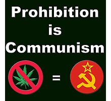 Prohibition is Communism Photographic Print