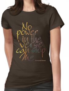 No Power in the 'Verse can stop Me, Browncoats Forever Womens Fitted T-Shirt