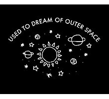 used to dream of outer space Photographic Print