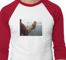 Talk to the Hand - Giant Lumberjack Statue Hand Sarcasm Humor Men's Baseball ¾ T-Shirt
