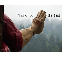 Talk to the Hand - Giant Lumberjack Statue Hand Sarcasm Humor Photographic Print