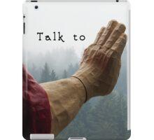 Talk to the Hand - Giant Lumberjack Statue Hand Sarcasm Humor iPad Case/Skin