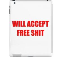 Will Accept Free Shit iPad Case/Skin