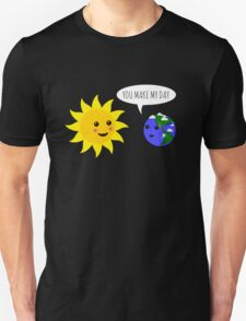 You Make My Day T-Shirt
