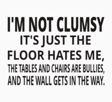 I'm Not Clumsy Kids Tee