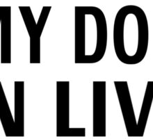 I Work Hard So My Dog Can Live A Better Life Sticker