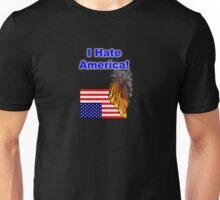I Hate America! Unisex T-Shirt