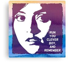 Run You Clever Boy, and Remember. Doctor Who Canvas Print