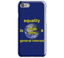 Equality is a General Interest iPhone Case/Skin