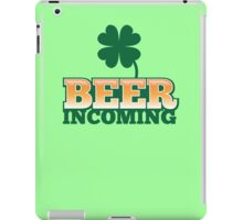 BEER INCOMING with shamrocks in green iPad Case/Skin