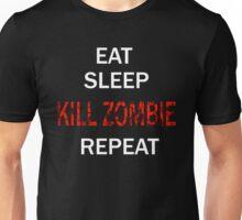 EAT SLEEP KILL ZOMBIE REPEAT Unisex T-Shirt