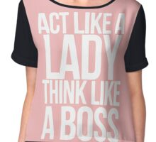 Act Like a Lady Think Like a Boss Chiffon Top