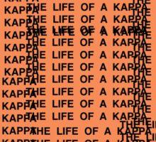 THE LIFE OF A KAPPA Sticker
