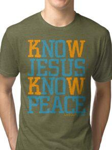 Know Jesus Know Peace No Jesus No Peace Tri-blend T-Shirt