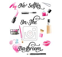 No Selfies in the Bathroom Photographic Print