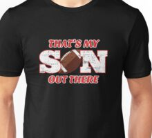THAT'S MY SON OUT THERE - FOOTBALL Unisex T-Shirt