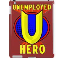 Unemployed Hero iPad Case/Skin