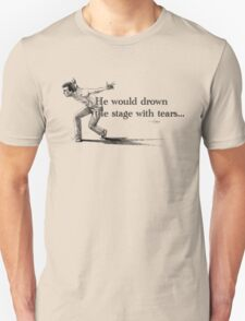 Shakespeare He Would Drown The Stage With Tears David Tennant Hamlet T-Shirt