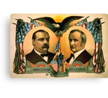 Artist Posters For president Grover Cleveland of New York For vice president Thos A Hendricks of Indiana SS Frizzell 0255 Canvas Print