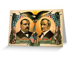 Artist Posters For president Grover Cleveland of New York For vice president Thos A Hendricks of Indiana SS Frizzell 0255 Greeting Card