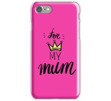 For My Mum - Mother's day celebration iPhone Case/Skin
