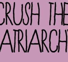 Crush The Patriarchy Sticker