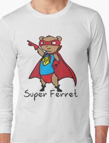 Super Ferret Long Sleeve T-Shirt